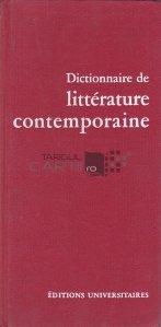 Dictionaire de litterature contemporaine / Dictionar de literatura contemporana