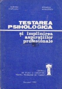 Testarea psihologica si implinirea aspiratiilor profesionale