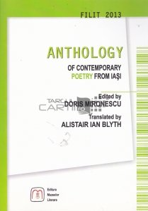 Anthology of contemporary poetry from Iasi / Antologie de poezie contemporana din Iasi