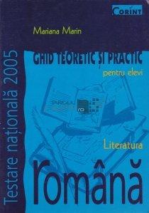 Literatura romana: Ghid teoretic si practic pentru elevi
