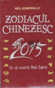 Zodiacul chinezesc 2015