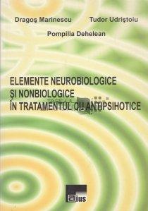 Elemente neurobiologice si nonbiologice in tratamentul cu antipsihotice
