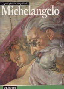 L'opera pittorica completa di Michelangelo / Opera completa a lui Michelangelo
