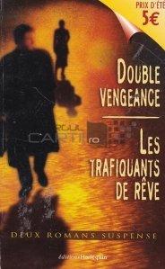 Double Vengeance/ Les Trafiquants de reve / Dubla razbunare/ Traficantii de vise