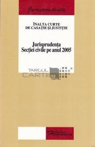 Jurisprudenta sectiei civile pe anul 2005