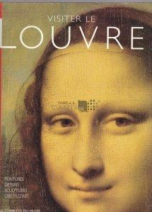 Visiter le Louvre / Vizitati Louvre