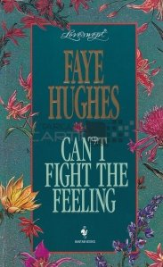 Can't fight the feeling / Nu pot lupta cu sentimentul