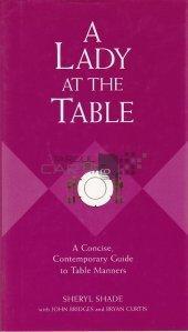 A lady at the table / O doamna la masa, Un ghid concis, contemporan al bunelor maniere.