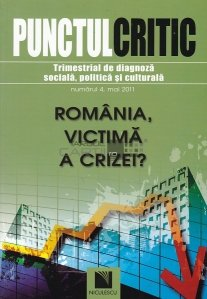 Punctul critic: Romania, victima a crizei?