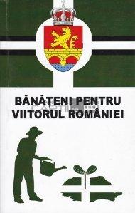Banateni pentru viitorul Romaniei