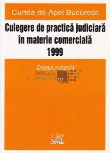 Culegere de practica judiciara in materie comerciala 1999