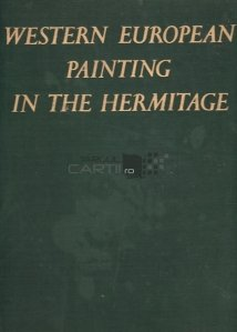 Western European Painting in the Hermitage / Pictura vest-europeana in Ermitaj