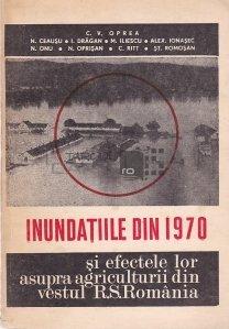 Inundatiile din 1970 si efectele lor asupra agriculturii din vestul R.S. Romania