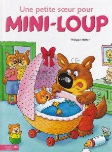 Une petite soeur pour Mini-Loup / O sora mai mica pentru Mini-Loup