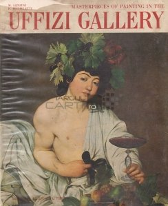 Masterpieces of Painting in The Uffizi Gallery / Capodopere ale picturii in Galeria Uffizi
