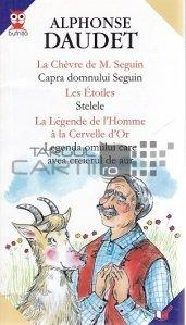 La Chavre de M. Seguin/Les Etoiles/La Legende de l'Homme a la Cervelle d'Or. Capra domnului Seguin/Stelele/Legenda omului care avea creierul de aur