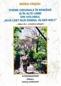 Poeme originale in romana si in alte limbi din volumul  Man Lebt nur einmal in der welt