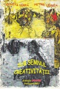 Sub semnul creativitatii