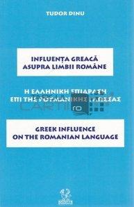 Influenta greaca asupra limbii romane/ Greek Influence on the Romanian Language