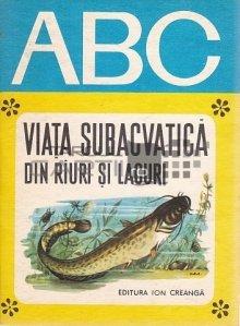 Viata subacvatica din riuri si lacuri