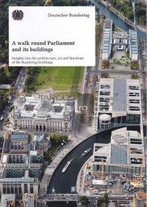 A Walk Round Parliament and Its Buildings / O plimbare in jurul Parlamentului si a cladirilor sale