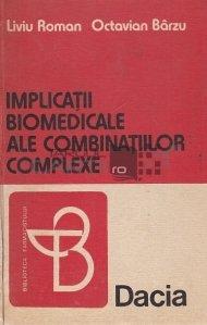 Implicatii biomedicale ale combinatiilor complexe