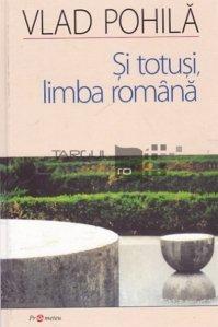 Si totusi, limba romana