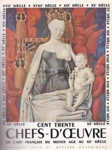 Cent Trente Chefs-D'Oeuvre de l'art francais / 130 de capodopere ale artei franceze. Din Evul Mediu pana in secolul XX