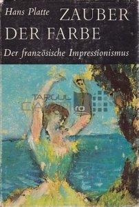 Zauber Der Farber / Magia culorilor. Impresionismul francez