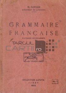 Grammaire francaise / Gramatica franceza. In folosul strainilor