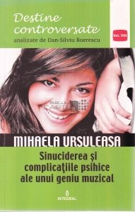 Mihaela Ursuleasa. Sinuciderea si complicatiile psihice ale unui geniu muzical