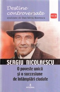 Sergiu Nicolaescu. O poveste unica si o succesiune de intamplari ciudate