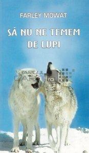 Sa nu ne temem de lupi