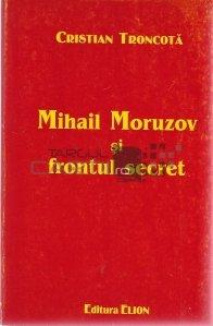 Mihail Moruzov si frontul secret