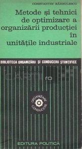 Metode si tehnici de optimizare a organizarii productiei in unitatile industriale