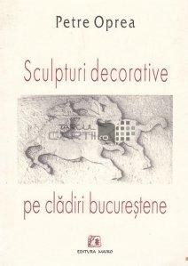 Sculpturi decorative pe cladiri bucurestene