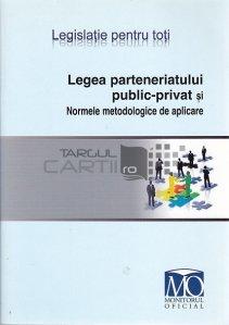 Legea parteneriatului public-privat si Normele metodologice de aplicare