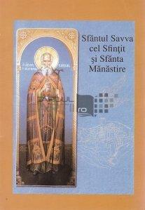 Sfantul Savva cel Sfintit si Sfanta Manastire