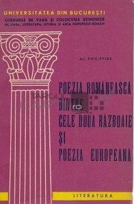 Poezia romaneasca dintre cele doua razboaie mondiale si poezia europeana/ La poesie roumaine de l'Entre-deux-guerres et la poesie europeenne