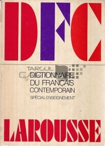 Dictionnaire du francais contemporain / Dictionar de franceza contemporana