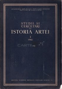Studii si cercetari de Istoria Artei, anul 9, nr. 1/ 1962