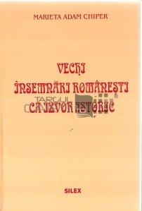 Vechi insemnari romanesti ca izvor istoric