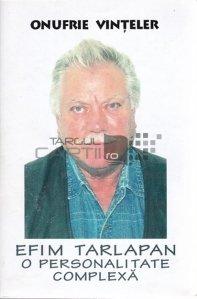 Efim Tarlapan. O personalitate complexa
