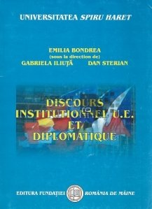 Discours institutionnel U.E. et diplomatique / Discurs institutional U.E. si diplomatic
