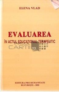 Evaluarea in actul educational-terapeutic