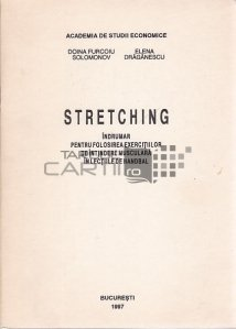 Stretching. Indrumar pentru folosirea exercitiilor de intindere musculara in lectii de handbal
