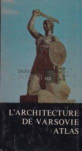 L'architecture de Varsovie / Arhitectura Varsoviei. Atlas