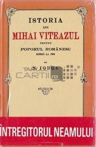 Istoria lui Mihai Viteazul pentru poporul roman scrisa la 1900