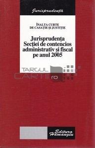 Jurisprudenta Sectiei de contencios administrativ si fiscal pe anul 2005