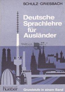 Deutsche Sprachlehre fur Auslander / Predarea limbii germane pentru straini